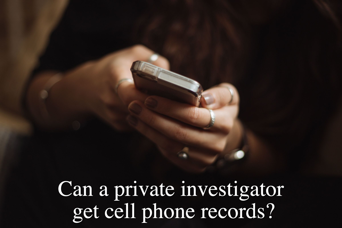 Can a private investigator get cell phone records?