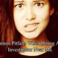 10 Common Pitfalls When Hiring A Private Investigator Near Me