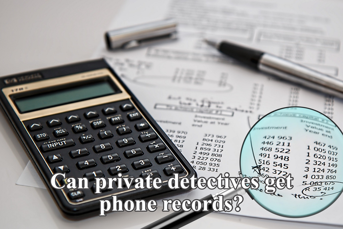 Can private detectives get phone records?