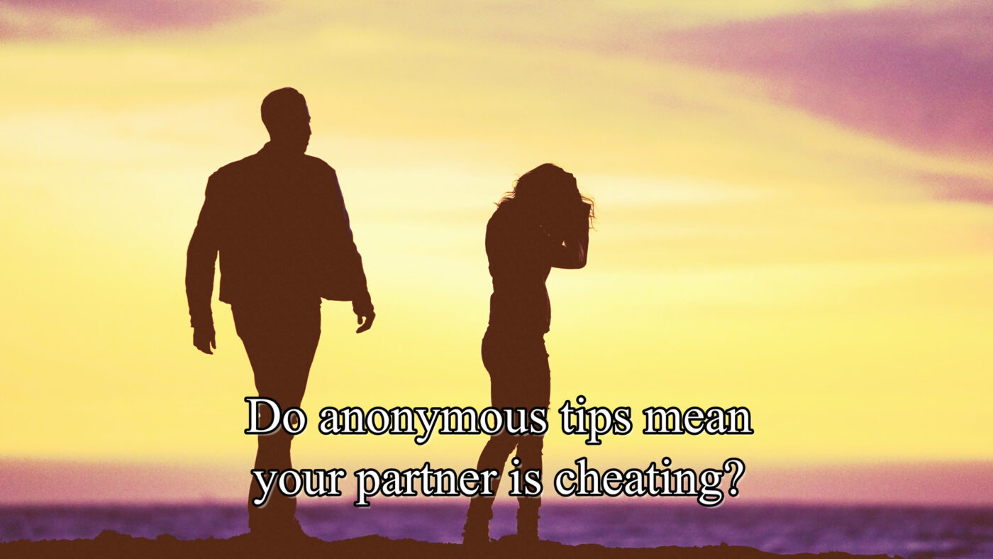 Do anonymous tips mean your partner is cheating?