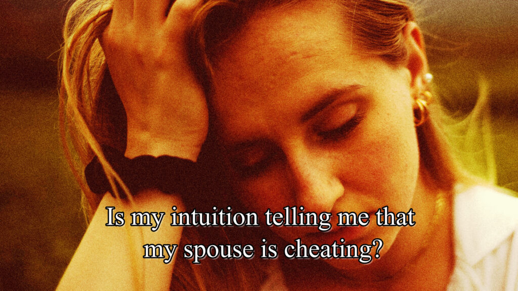Is my intuition telling me that my spouse is cheating?
