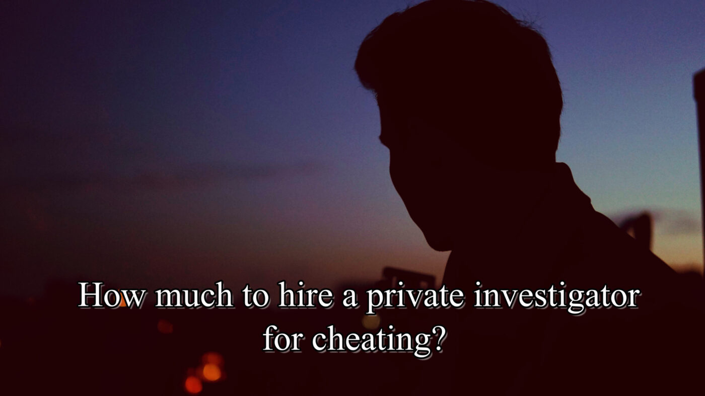 how much to hire a private investigator for cheating